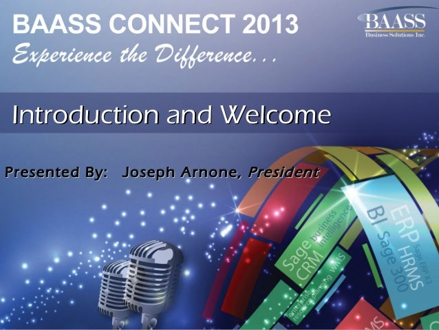 Introduction and Welcome Presented By:  Joseph Arnone, President