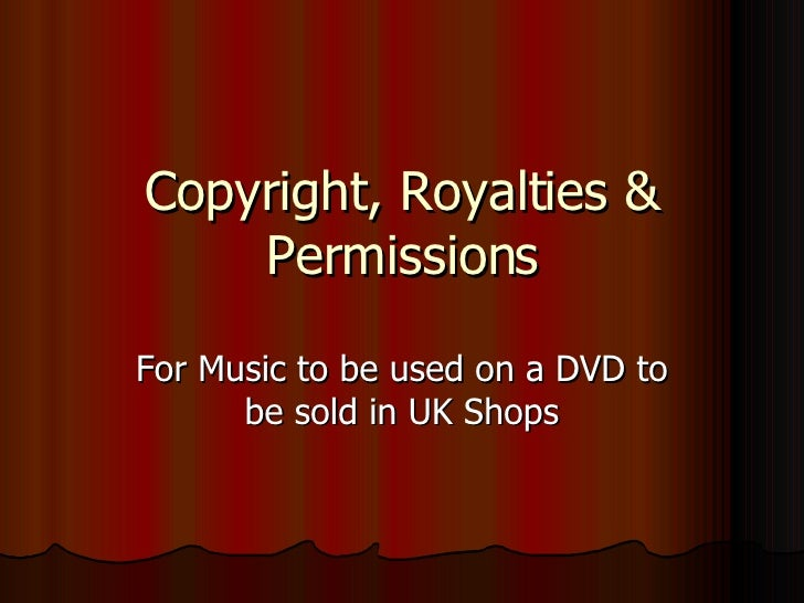 Copyright, Royalties & Permissions For Music to be used on a DVD to be sold in UK Shops
