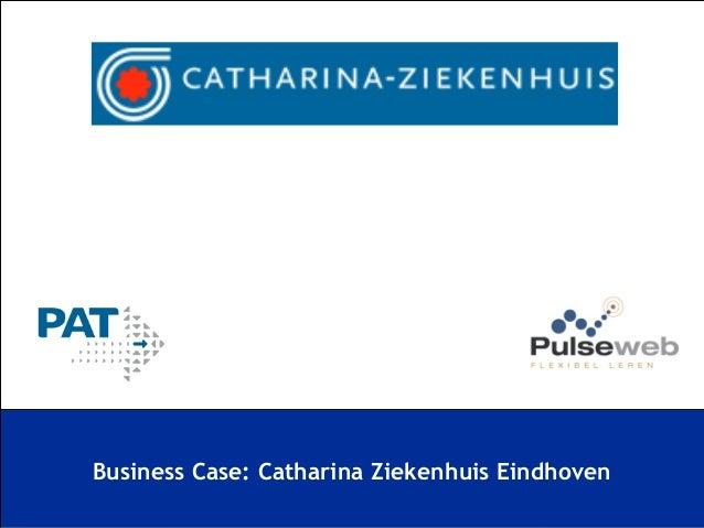 E-learning Business Case Catharina Ziekenhuis Eindhoven