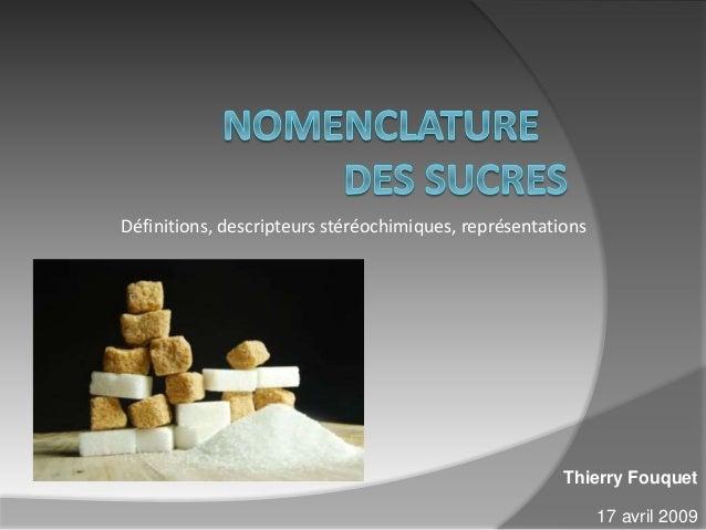 Définitions, descripteurs stéréochimiques, représentations Thierry Fouquet 17 avril 2009