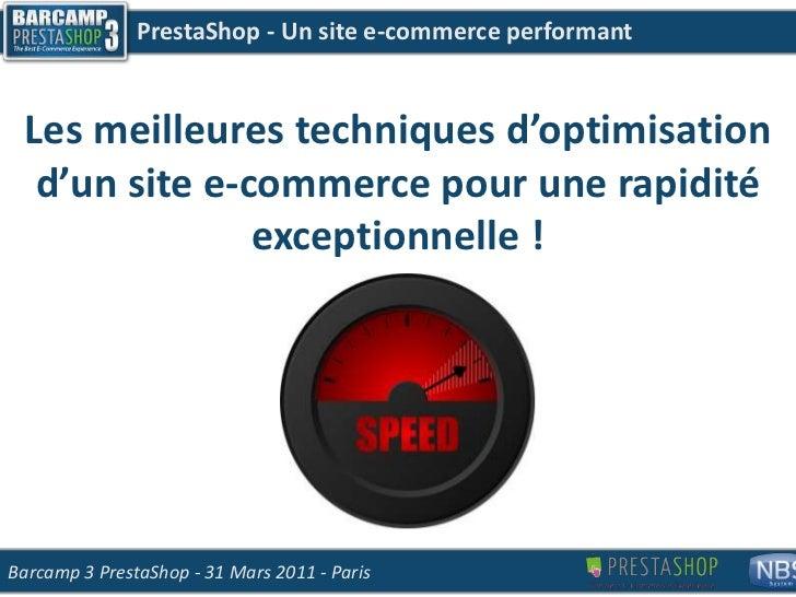 PrestaShop - Un site e-commerce performant<br />Les meilleures techniques d'optimisation d'un site e-commerce pour une rap...