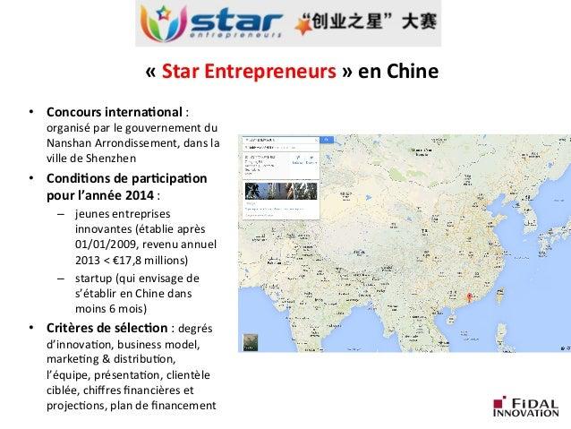 «  Star  Entrepreneurs  »  en  Chine       • Concours  interna3onal  :   organisé  par  le  g...