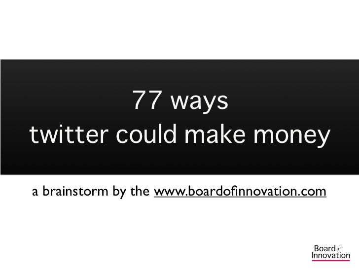 77 ways Twitter could make money!