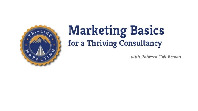 Marketing Basics for a Thriving Consultancy with Rebecca Tall Brown