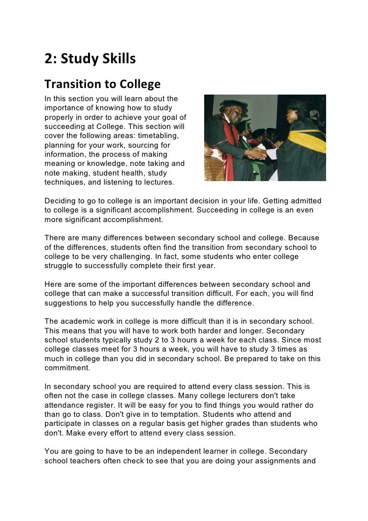 2: Study SkillsTransition to CollegeIn this section you will learn about theimportance of knowing how to studyproperly in ...