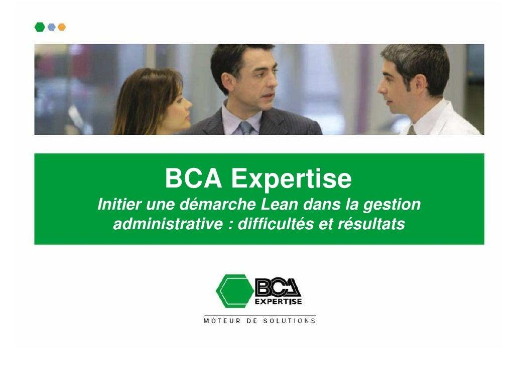 BCA ExpertiseInitier une démarche Lean dans la gestion  administrative : difficultés et résultats