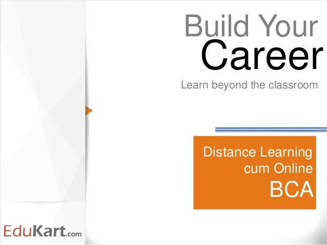 Distance Learning cum Online BCA Build Your Learn beyond the classroom Career