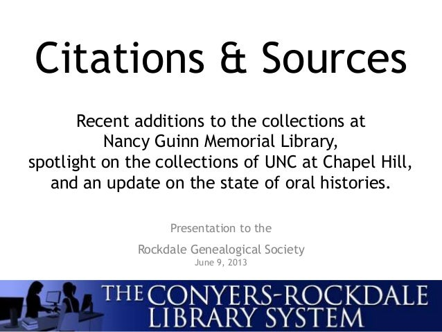 Citations & Sources Presentation to the Rockdale Genealogical Society June 9, 2013 Recent additions to the collections at ...