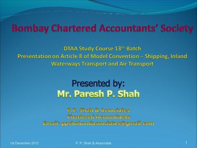 1st December 2012 P. P. Shah & Associates 11