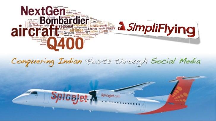 Bombardier SpiceJet Q400 social media launch strategy