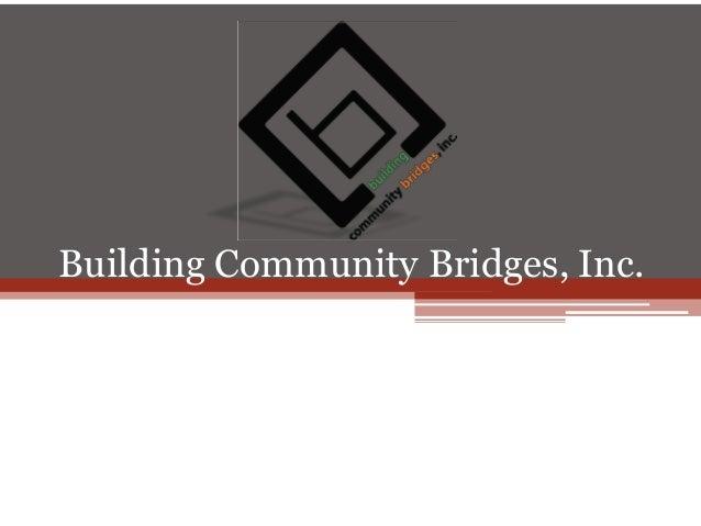Building Community Bridges, Inc. 1