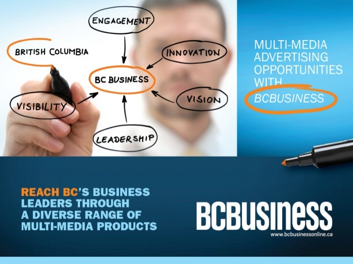 Reach BC's business leaders with BCBusiness.BCBusiness visitors are affluent business peoplewith high disposable income. T...
