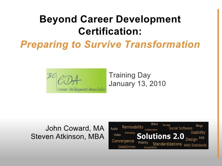 Beyond Career Development             Certification: Preparing to Survive Transformation                           Trainin...