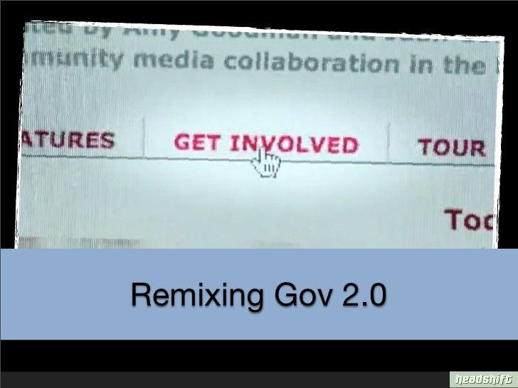 Remixing Gov 2.0