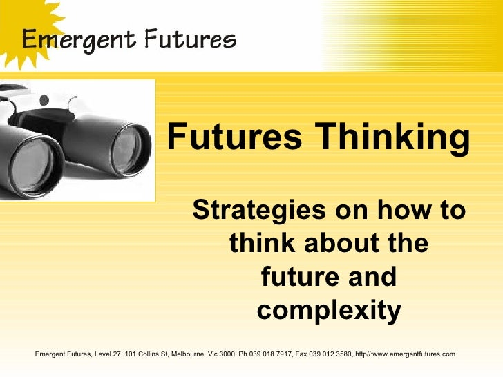 Futures Thinking                                                 Strategies on how to                                     ...