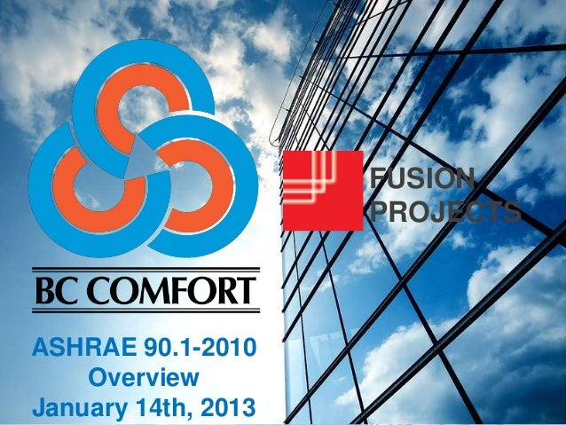 FUSION PROJECTS  ASHRAE 90.1-2010 Overview January 14th, 2013