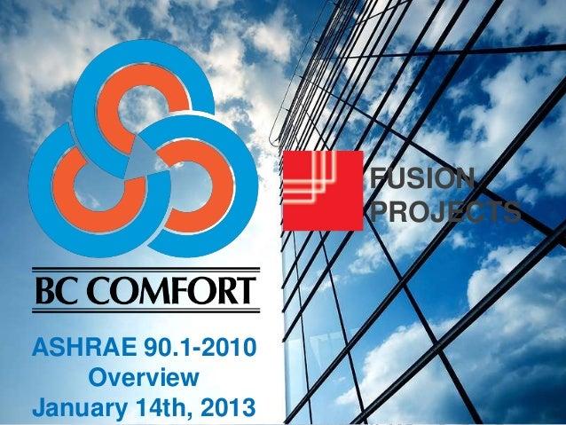 BC Comfort Fusion ASHRAE 90.1 2010 January 2013 Presentation