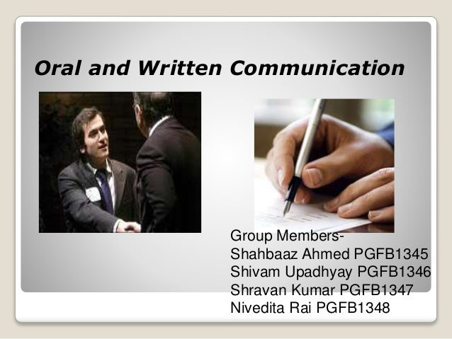 oral and written Oral and written forms of communication are the most common and frequently  used forms of communication this article is a consolidation of.