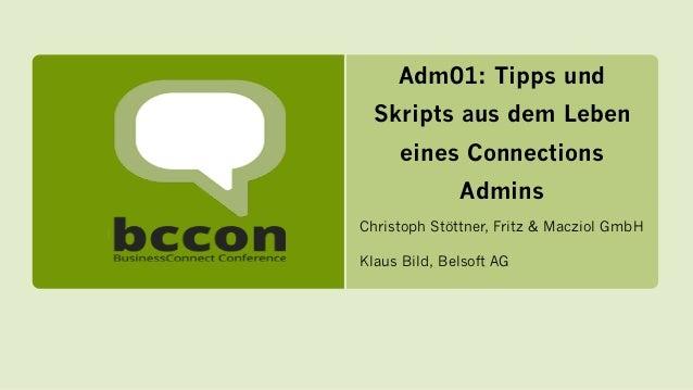 bccon-2014 adm01 tipps-und-skripts-aus-dem-leben-eines-ibm-connections-admins