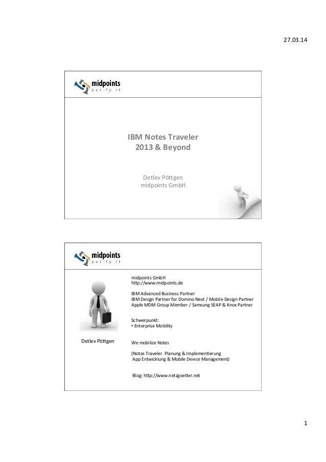 27.03.14( 1( ( ( IBM$Notes$Traveler$ 2013$&$Beyond( ( Detlev(Pö0gen( midpoints(GmbH( Detlev(Pö0gen( ( ( ( midpoints(GmbH( ...