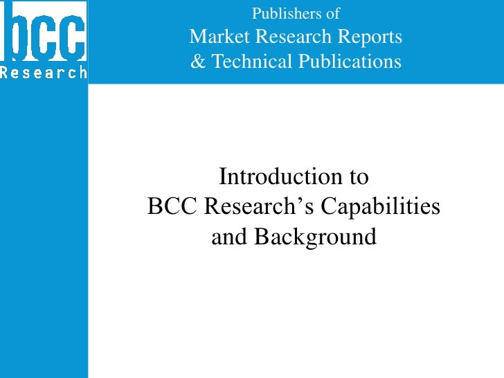 Introduction to BCC Research's Capabilities and Background<br />