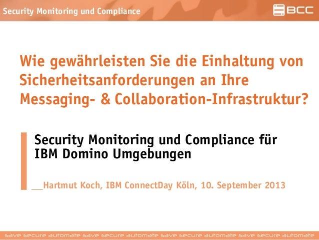 Security Monitoring und Compliance Wie gewährleisten Sie die Einhaltung von Sicherheitsanforderungen an Ihre Messaging- & ...