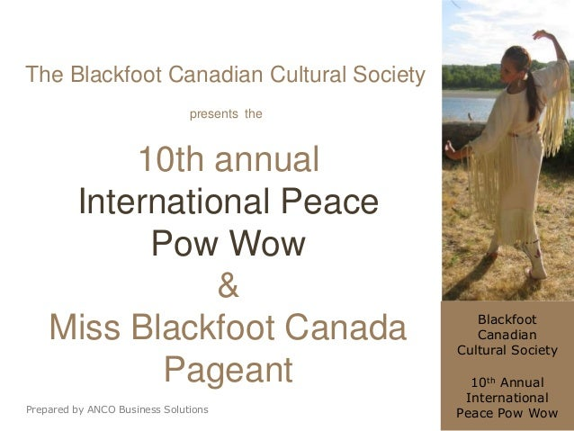 The Blackfoot Canadian Cultural Society                               presents the         10th annual     International P...