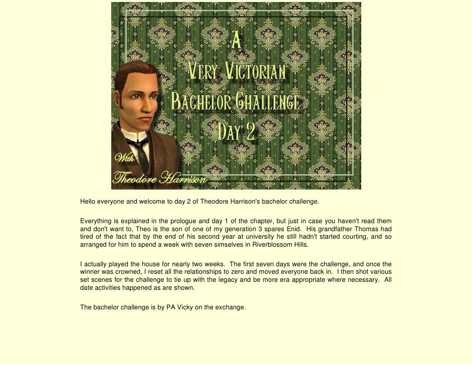 Hello everyone and welcome to day 2 of Theodore Harrison's bachelor challenge.  Everything is explained in the prologue an...