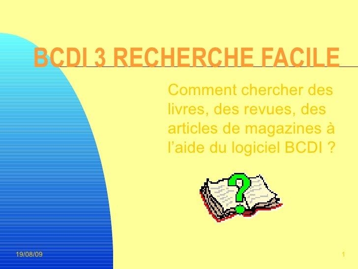 BCDI 3 RECHERCHE FACILE Comment chercher des livres, des revues, des articles de magazines à l'aide du logiciel BCDI ?