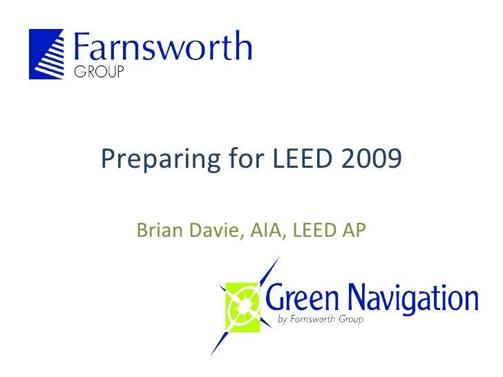 Preparing for LEED 2009 Brian Davie, AIA, LEED AP