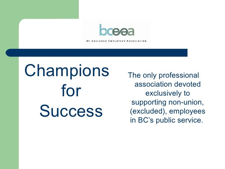 <ul><li>Championsfor Success </li></ul><ul><li>The only professional association devoted exclusively to supporting non-uni...