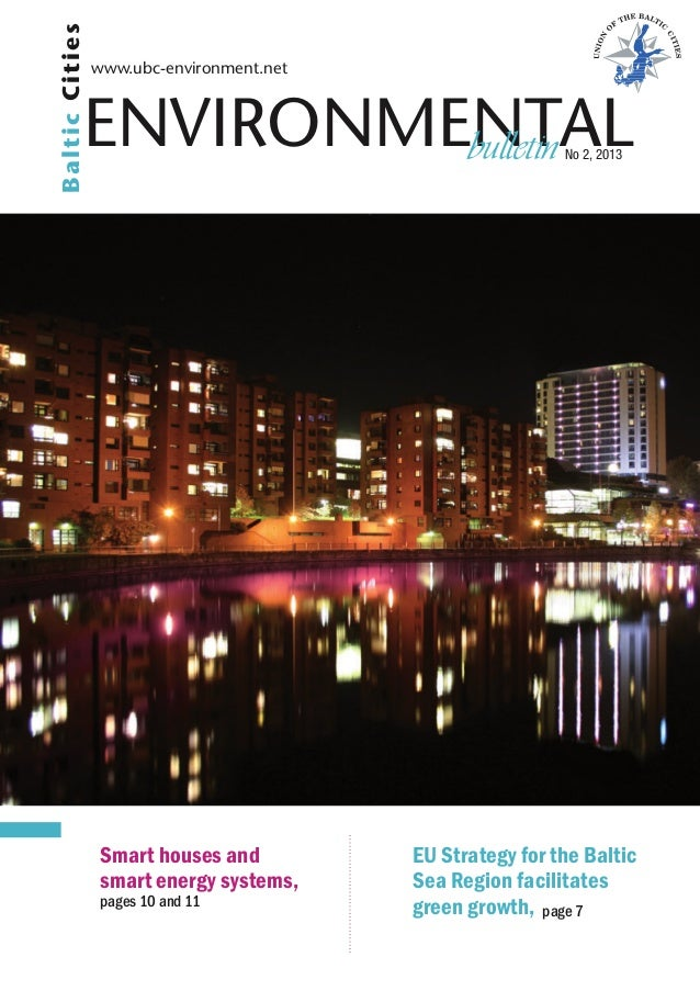 Environmental www.ubc-environment.net bulletin No 2, 2013 BalticCities Smart houses and smart energy systems, pages 10 and...