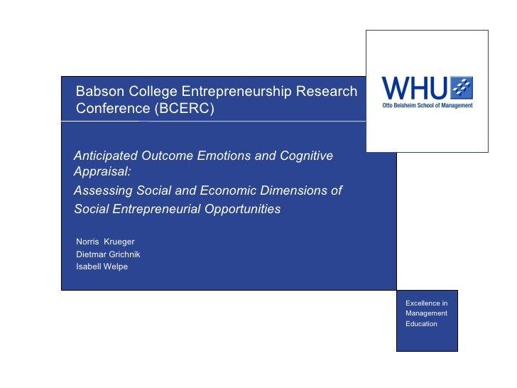 Babson College Entrepreneurship Research Conference(BCERC)  Anticipated Outcome Emotions and Cognitive Appraisal:  Assess...