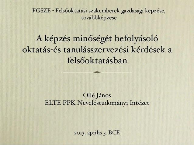 FGSZE - Felsőoktatási szakemberek gazdasági képzése,                    továbbképzése   A képzés minőségét befolyásolóokta...