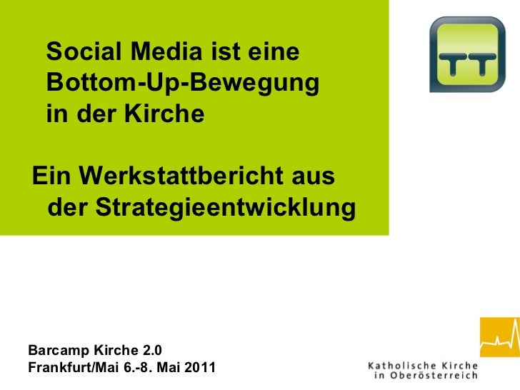<ul>< </ul><ul>Social Media ist eine  Bottom-Up-Bewegung  in der Kirche <ul><li>Ein Werkstattbericht aus  der Strategieent...