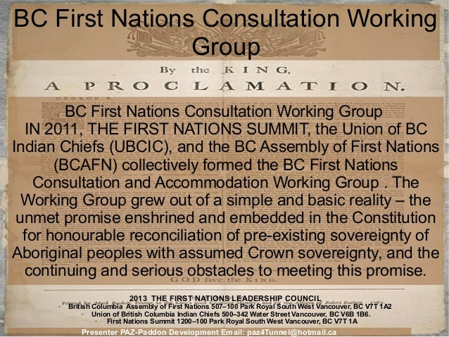 BC First Nations Consultation Working Group BC First Nations Consultation Working Group IN 2011, THE FIRST NATIONS SUMMIT,...