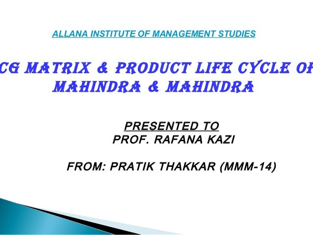 PRESENTED TO PROF. RAFANA KAZI FROM: PRATIK THAKKAR (MMM-14) ALLANA INSTITUTE OF MANAGEMENT STUDIES CG MATRIX & PRODUCT LI...