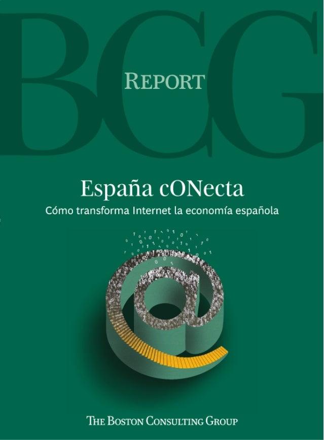 España cONecta Cómo transforma Internet la economía española (The Boston consulting Group)  Abr2011