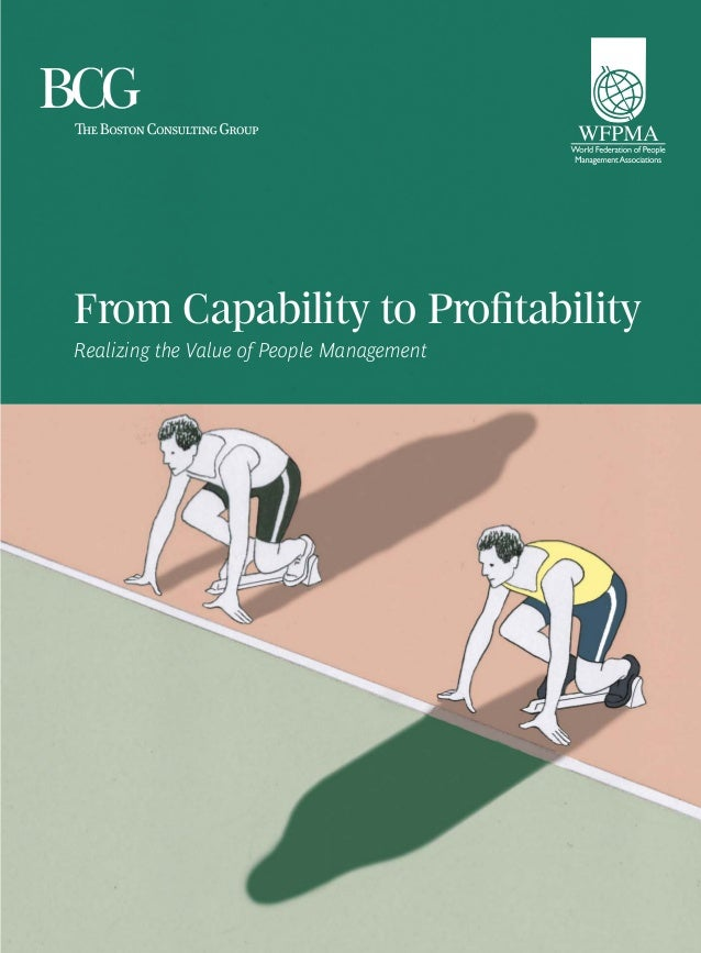 From Capability to Profitability Realizing the Value of People Management