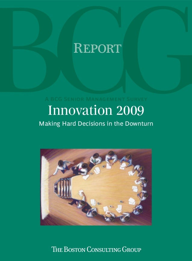 Innovation 2009 Making Hard Decisions in the Downturn R A BCG S M S