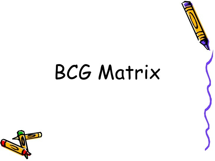 <li>BCG Matrix </li><li>The Boston Consulting Group (BCG) Matrix is a simple tool to assess a company's position in terms ...