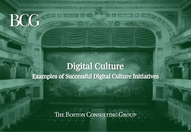 Copyright © 2012 by The Boston Consulting Group, Inc. All rights reserved.  Digital Culture Examples of Successful Digital...