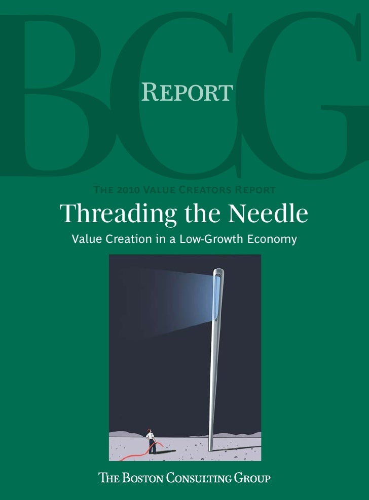 Report   The 2010 Value Creators ReportThreading the NeedleValue Creation in a Low-Growth Economy