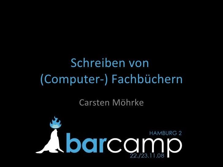 Schreiben von  (Computer-) Fachbüchern Carsten Möhrke