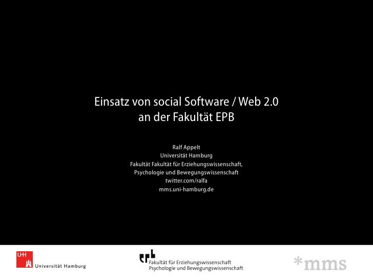 Einsatz von social Software / Web 2.0          an der Fakultät EPB                           Ralf Appelt                  ...