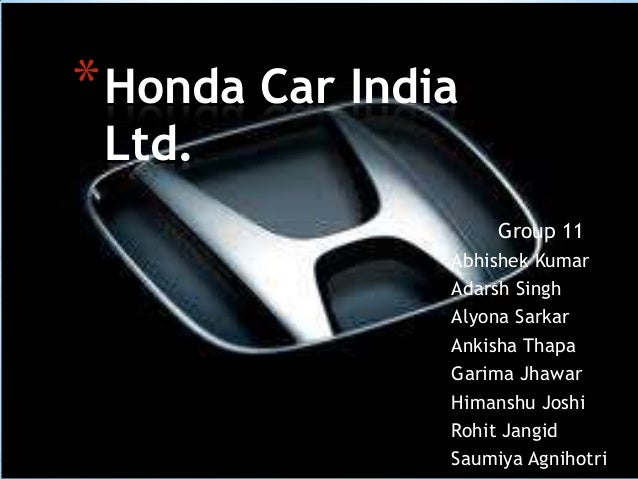 Honda Cars India Ltd. Group-11