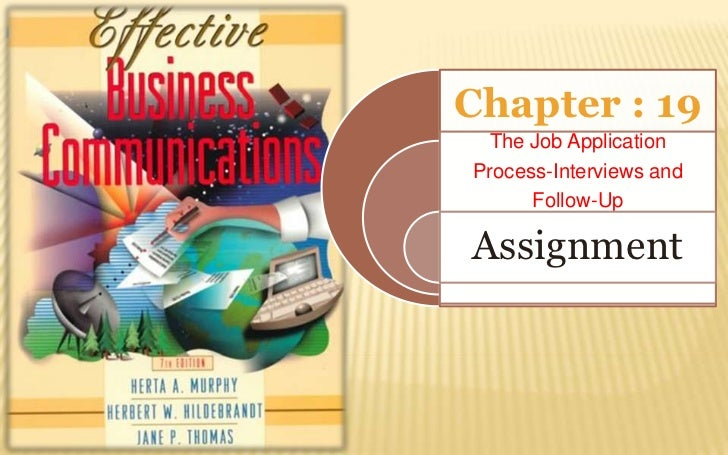 Chapter : 19 The Job ApplicationProcess-Interviews and      Follow-UpAssignment