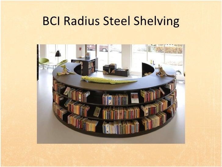 BCI Radius Steel Shelving Pictures