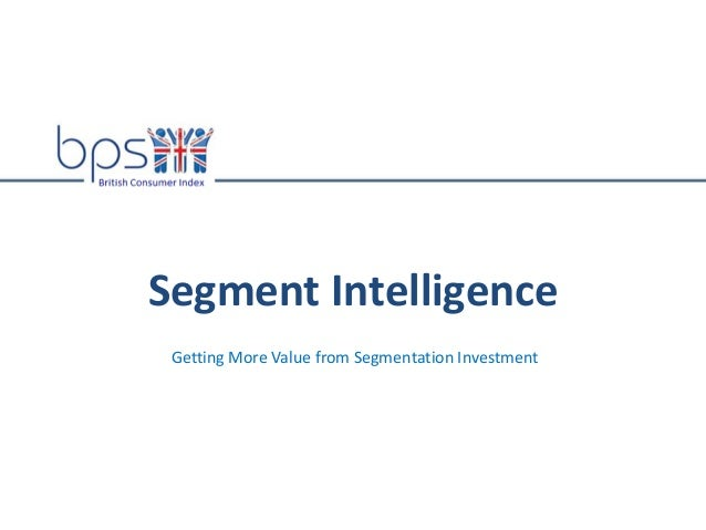 Segment IntelligenceGetting More Value from Segmentation Investment
