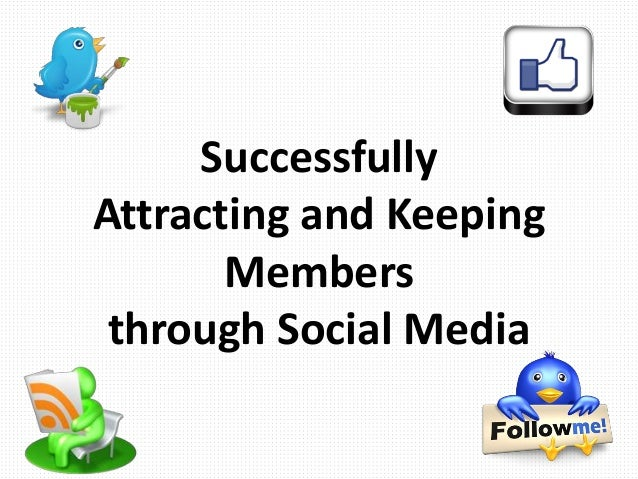 Successfully Attracting and Keeping Members through Social Media